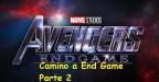 Camino a Avengers –  End Game Parte 2